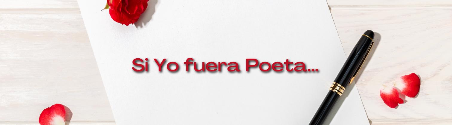 Si Yo fuera Poeta